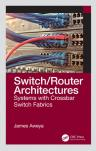 Switch/Router Architectures: Systems with Crossbar Switch Fabrics